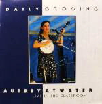 Daily Growing: Aubrey Atwater Live in the Classroom (1999)